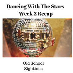 Dancing With The Stars Week 2 Recap : Old School Sightings