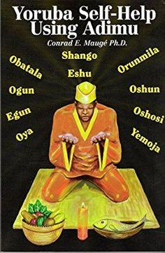 shop Yoruba Self-Help Adimu Conrad Mauge Ifa Religion, Yoruba Religion, Oshun Goddess, Yoruba Orishas, African Mythology, African Goddess, Black History Books, Black Books, Gods And Goddesses