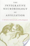 The Integrative Neurobiology of Affiliation