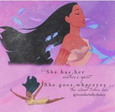 Pocahontas- she had it right all along.