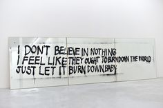 """Sam Durant, Artist Don't Believe in Nothing, I Feel Like They Ought to Burn Down the World, Just Let it Burn Down, Baby., 2010 Spray enamel on mirror, plywood, triptych; 60"""" x 210"""" x 1"""""""