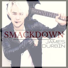 """James+Durbin+Returns+With+New+Single+&+Music+Video+For+""""Smackdown"""""""