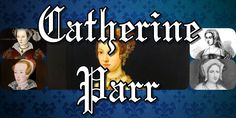 Catherine Parr the sixth wife of Henry VIII with Audio - My History Blog #Catherineparr #Tudor #History Catherine Parr, Catherine Of Aragon, Wives Of Henry Viii, King Henry Viii, First Queen Of England, Saint Catherine Of Alexandria, Royal Family Trees, Anne Of Cleves, Becoming A Doctor