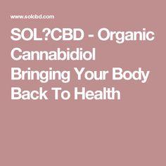 SOL✿CBD - Organic Cannabidiol Bringing Your Body Back To Health