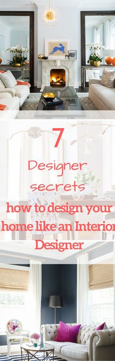 Become an interior designer tricks#hang window treatments high//reflect light with mirrors//splurge and save//paint illusion//floating shelves//balance proportions