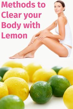 Methods to Clear your Body with Lemon