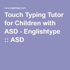 Touch Typing Tutor for Children with ASD - Englishtype :: ASD