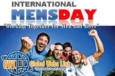 """International Men's Day is a time for many people to reflect on the contributions, sacrifices and progress made by men in society. Such progress includes that of men working together with women to make #educational, #economic, #social, and #technological advances in society. #Theme for the #International #Men's #Day 2014 is """"Working Together for Men and Boys"""". #International #Men's Day November 19, 2014. http://www.globalwebslink.com/"""