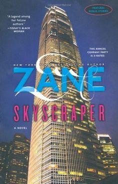 Zane's Skyscraper: A Novel by Zane, http://www.amazon.com/dp/0743457048/ref=cm_sw_r_pi_dp_Cg0Qrb0KM566N