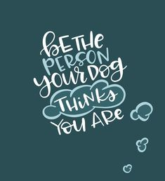 Be the person your #dog things you are   Follow @DoodleBubs on Instagram for more #procreateapp #handlettering practice and inspiration.   #procreate #doodle #calligraphy #practice #quotes #puppylove