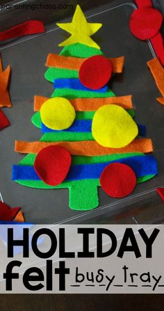 My Kids would LOVE to do this Holiday Felt Busy Tray for a Christmas craft