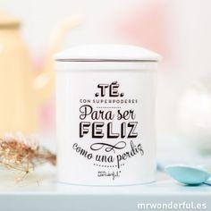 """Taza de té """"Té con superpoderes para ser feliz como una perdiz"""""""