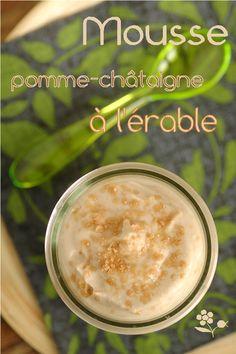 MOUSSE POMME-CHATAIGNE AU SIROP D'ERABLE & SES PETITS FLOCONS  Pour 3-4 voire 6 verrines selon l'appétit
