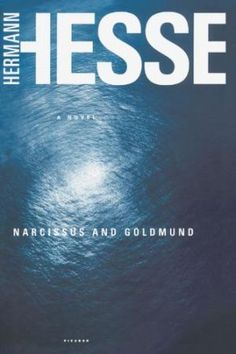 """Read """"Narcissus and Goldmund A Novel"""" by Hermann Hesse available from Rakuten Kobo. Narcissus and Goldmund is the story of a passionate yet uneasy friendship between two men of opposite character. Books To Buy, New Books, Nobel Prize In Literature, Hermann Hesse, Denial, Search Engine, All About Time, Novels, Gold"""