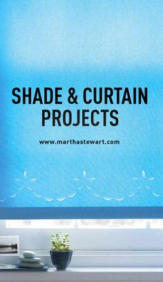 Shade & Curtain Projects | Martha Stewart Living - Whether you have an odd-shaped window or want to use a pretty fabric, this easy treatment is a quick and inexpensive way to get the look of a Roman shade.