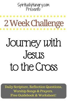Bible study challenge, with daily scripture, reflection questions, and prayer prompts! Journey with Jesus to the Cross