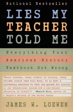 Lies My Teacher Told Me | Everything Your American History Textbook Got Wrong — James W. Loewen