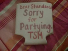 Dear Standards, sorry for partying. TSM.