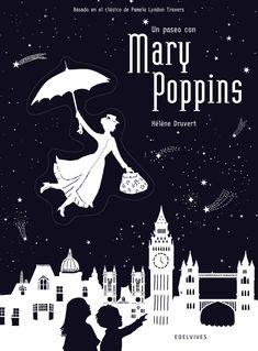 MARI POPPINS - Edelvives Al texto rimado que retoma escenas de los libros escritos por P. L. Travers  lo acompañan unas ilustraciones en blanco y negro con troqueles láser en todas las escenas.