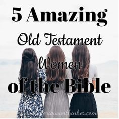 5 Amazing Old Testament Women of the Bible Thumb