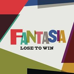 Lose To Win - Fantasia