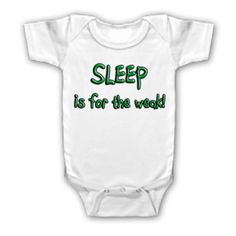 Funny Saying Shirt Sleep Is for The Weak Cute Onesie Youth Kid Toddler Infant   eBay  $8.99