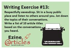 Writing Exercise: Respectfully eavesdrop.