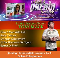 Living in the basement of a bar to now making SIX Figures as online marketer, Toby Black will be sharing his exciting journey with us LIVE on the I Have A Dream Show  Tune in-  Monday 24th February 4pm UK, 11am EST  at http://ihaveadreamshow.com/ for this exclusive show.  ooo can't wait!  #ihavedreamshow #entrepreneur #extraordinary