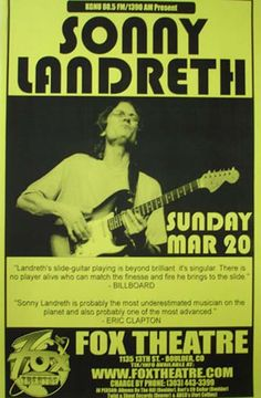 Original concert poster for Sonny Landreth at the Fox Theatre in Boulder, Colorado. Rare telephone pole poster- very few survived. 11x17 thin paper.