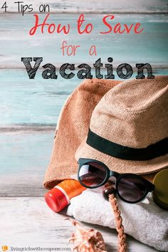 How to Save for a Vacation While Saving Money