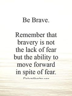 Quotes about Be Brave (553 quotes)