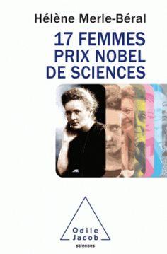 17 femmes prix Nobel de sciences/Hélène  Merle-Béral, 2016 http://bu.univ-angers.fr/rechercher/description?notice=000815848