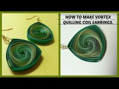 HOW TO MAKE VORTEX QUILLING EARRINGS. - YouTube