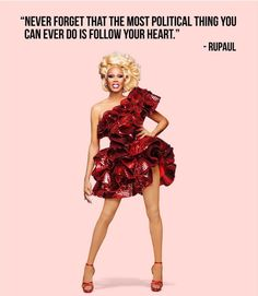 Follow Your Heart, Rupaul, Celebrities, Beautiful, Frases, Celebs, Celebrity, Famous People