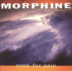 """Morphine - Cure for Pain (1993)  """"Dawna"""" - 0:44  """"Buena"""" - 3:19  """"I'm Free Now"""" - 3:24  """"All Wrong"""" - 3:40  """"Candy"""" - 3:14  """"A Head with Wings"""" - 3:39  """"In Spite of Me"""" - 2:34  """"Thursday"""" - 3:26  """"Cure for Pain"""" - 3:13  """"Mary Won't You Call My Name?"""" - 2:29  """"Let's Take a Trip Together"""" - 2:59  """"Sheila"""" - 2:49  """"Miles Davis' Funeral"""" - 1:41  http://www.allmusic.com/album/cure-for-pain-mw0000620267"""