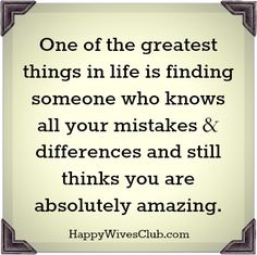 Quotes About Love : One of the Greatest Things in Life. - Happy Wives Club - Hall Of Quotes Happy Quotes, Great Quotes, Quotes To Live By, Inspirational Quotes, Amazing Quotes, Happy Marriage Quotes, Motivational, Marriage Vows, Wife Quotes