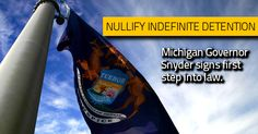 First Step Towards Nullification: Michigan Governor Signs Anti-NDAA Bill into Law