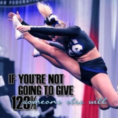 I think this applies to everything in life. Not just cheer. Cheer Tryouts, Cheer Athletics, Cheer Coaches, Cheer Stunts, Cheer Dance, Cheer Qoutes, Cheerleading Quotes, Cheer Sayings, Competitive Cheerleading