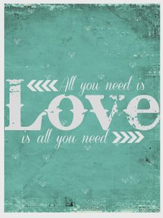 All you need is LOVE!!! Free Printable