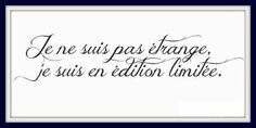 """⭐This pinner says:  I believe the English translation is, """"I'm not strange, I'm limited edition."""""""