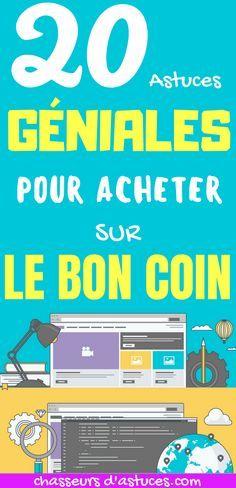 20 Astuces Geniales Pour Acheter Sur Le Bon Coin Le Bon Coin C Est Plus De 26 Millions De Petites Annonces Dans De Astuces Les Bons Coins Meilleures Astuces
