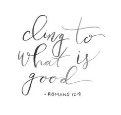 Cling to what's good, life of faith, Christian quotes, bible quotes Love Quotes For Her, Cute Love Quotes, Quotes To Live By, Me Quotes, Faith Quotes, Happy Quotes, Qoutes, Beautiful Words, Cool Words