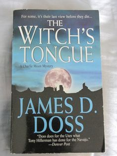 James D. Doss--The Witch's Tongue--Love his books. A Charlie Moon Mystery