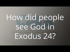 How Did People See God In Exodus 24?