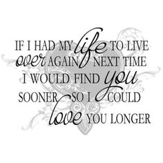 I wish i had met you sooner in my life