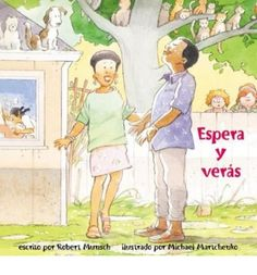 A Spanish language edition of the classic Robert Munsch story, Wait and See. It is Olivia's birthday and when she blows out the candles on her cake her birthday wish comes true. Wacky humor at its best.