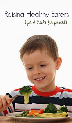 Getting kids to eat their veggies plus other tips & tricks for raising healthy eaters