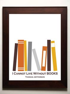 don't know what I'd do without books