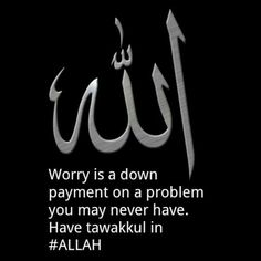 Worry is a down payment on a problem you may never have. Have tawakkul in Allah. Islamic Teachings, Islamic Quotes, Allah Quotes, Hindi Quotes, Islam Quran, Islam Muslim, Allah God, Way Of Life, Trust God