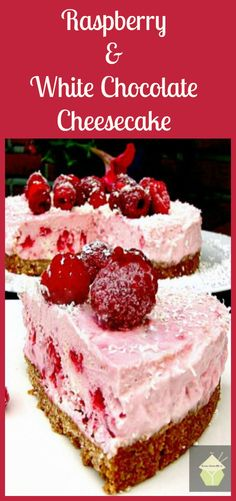 Raspberry & White Chocolate Cheesecake - A refreshing No Bake Cheesecake with a gentle hint of white chocolate. Really delicious!